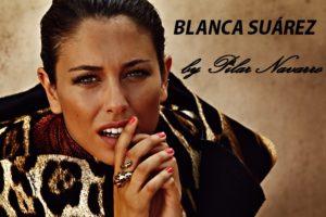 Blanca Suárez by Pilar Navarro